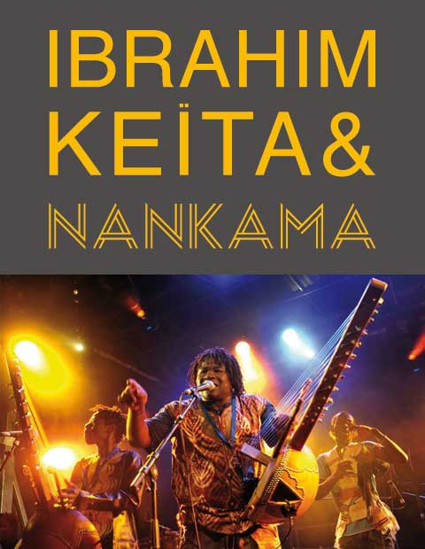 Ibrahim Keïta & Nankama on stage...