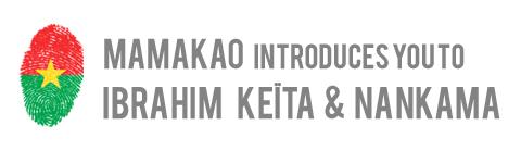 With Mamakao, discover Ibrahim Keita and Nankama!